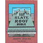 The Slate Roof Bible, 3rd Edition